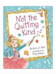 Book - Not The Quitting Kind